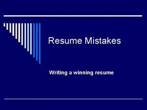 Resume Mistakes Writing a winning resume Resume Mistakes