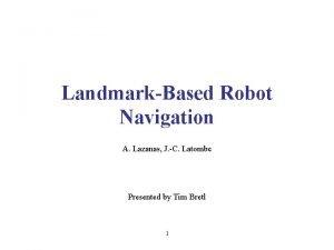 LandmarkBased Robot Navigation A Lazanas J C Latombe