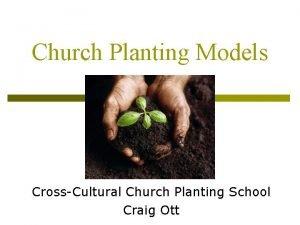 Church Planting Models CrossCultural Church Planting School Craig