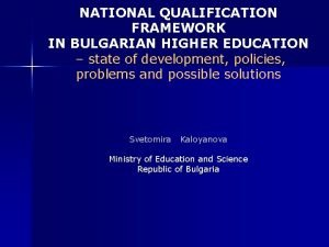 NATIONAL QUALIFICATION FRAMEWORK IN BULGARIAN HIGHER EDUCATION state