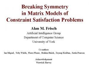 Breaking Symmetry in Matrix Models of Constraint Satisfaction