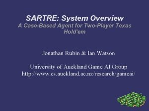 SARTRE System Overview A CaseBased Agent for TwoPlayer