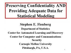 Preserving Confidentiality AND Providing Adequate Data for Statistical