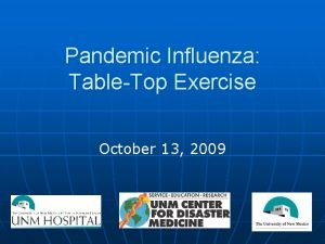 Pandemic Influenza TableTop Exercise October 13 2009 THE