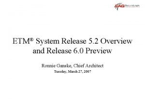 ETM System Release 5 2 Overview and Release