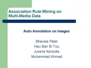 Association Rule Mining on MultiMedia Data Auto Annotation