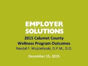 2015 Calumet County Wellness Program Outcomes Randal F