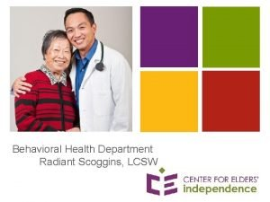Behavioral Health Department Radiant Scoggins LCSW Program StructureResources