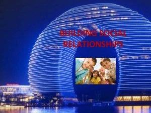 BUILDING SOCIAL RELATIONSHIPS 1 WE BUILD SOCIAL RELATIONSHIPS