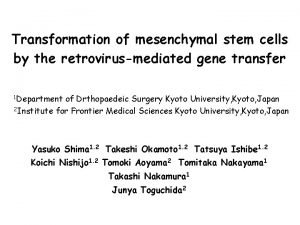 Transformation of mesenchymal stem cells by the retrovirusmediated