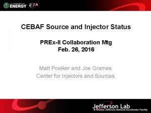 CEBAF Source and Injector Status PRExII Collaboration Mtg