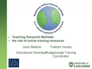 Teaching Research Methods the role of online training