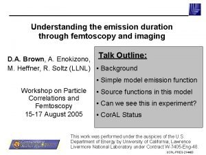 Understanding the emission duration through femtoscopy and imaging
