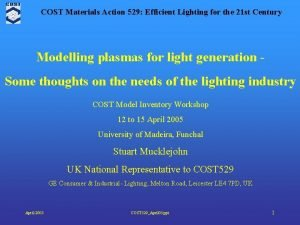 COST Materials Action 529 Efficient Lighting for the