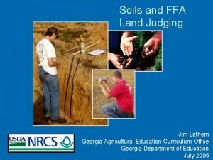 Soils and FFA Land Judging Jim Lathem Georgia