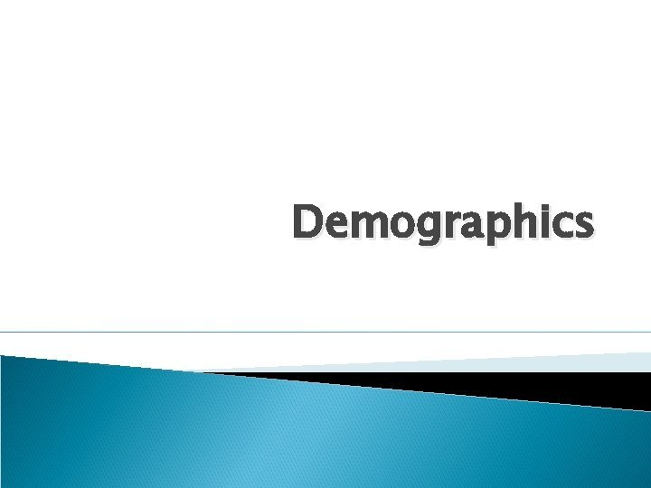 Demographics Definition Demographics or demographic data are the