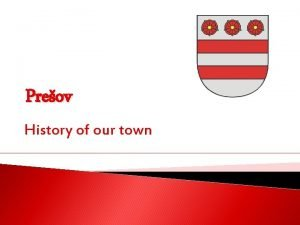 Preov History of our town Birth of town