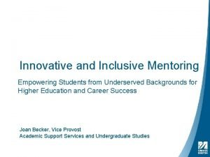 Innovative and Inclusive Mentoring Empowering Students from Underserved