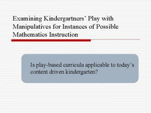 Examining Kindergartners Play with Manipulatives for Instances of