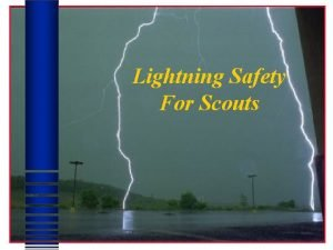 Lightning Safety For Scouts Purpose Lightning Safety Training