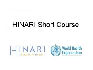 HINARI Short Course Table of Contents Background and