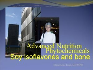 Advanced Nutrition Phytochemicals Soy isoflavones and bone Margi