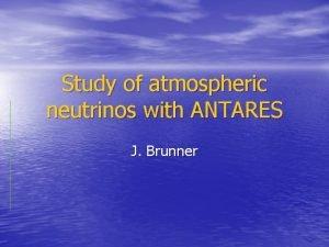 Study of atmospheric neutrinos with ANTARES J Brunner