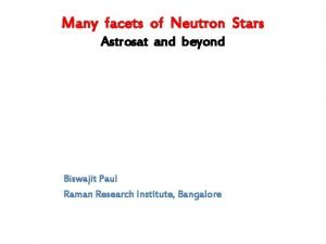 Many facets of Neutron Stars Astrosat and beyond