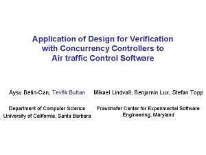 Application of Design for Verification with Concurrency Controllers