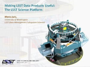 Making LSST Data Products Useful The LSST Science