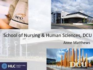 School of Nursing Human Sciences DCU Anne Matthews