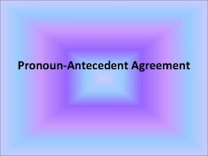 PronounAntecedent Agreement These questions should be answered at