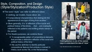Style Composition and Design StyleStylizationProduction Style v The