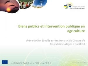 Biens publics et intervention publique en agriculture Prsentation