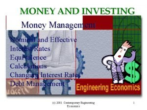 MONEY AND INVESTING Money Management Nominal and Effective
