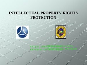 INTELLECTUAL PROPERTY RIGHTS PROTECTION REPUBLIC BULGARIA PATENT OFFICE