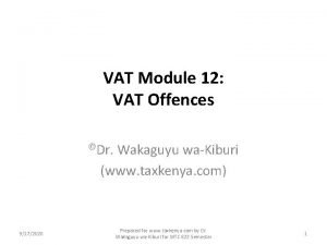 VAT Module 12 VAT Offences Dr Wakaguyu waKiburi