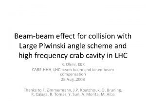 Beambeam effect for collision with Large Piwinski angle