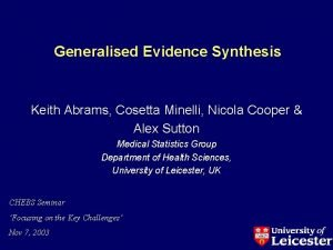 Generalised Evidence Synthesis Keith Abrams Cosetta Minelli Nicola