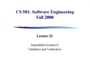 CS 501 Software Engineering Fall 2000 Lecture 22