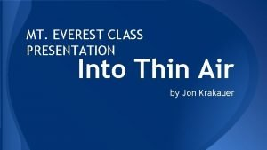 MT EVEREST CLASS PRESENTATION Into Thin Air by