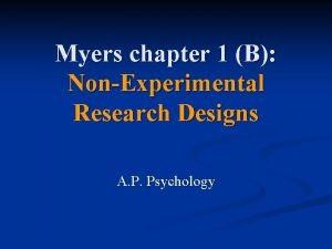 Myers chapter 1 B NonExperimental Research Designs A