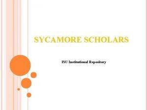 SYCAMORE SCHOLARS ISU Institutional Repository SYCAMORE SCHOLARS ISU