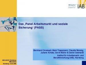 Das Panel Arbeitsmarkt und soziale Sicherung PASS Bernhard