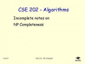 CSE 202 Algorithms Incomplete notes on NP Completeness