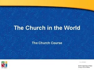 The Church in the World The Church Course