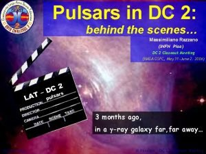 Pulsars in DC 2 behind the scenes Massimiliano