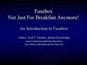 Fusebox Not Just For Breakfast Anymore An Introduction