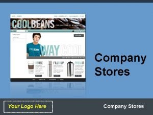 Company Stores Your Logo Here Company Stores What