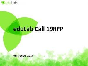 edu Lab Call 19 RFP Version Jul 2017